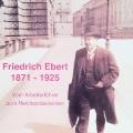 Vor seiner politischen Karriere in Berlin ist Ebert vor allem gewerkschaftlich tätig. Als Arbeitersekretär berät er die Arbeiterschaft in rechtlichen und sozialen Fragen.