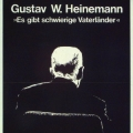 Das Zitat auf dem Ausstellungsplakat stammt aus Heinemanns Antrittsrede als Bundespräsident und lautet vollständig: